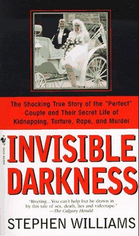 Invisible Darkness: The Strange Case of Paul Bernardo and Karla Homolka als Taschenbuch