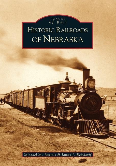 Historic Railroads of Nebraska als Taschenbuch