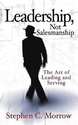Leadership, Not Salesmanship als Taschenbuch