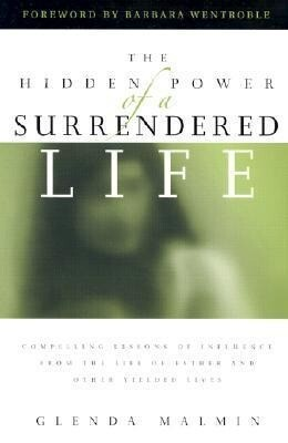 The Hidden Power of a Surrendered Life: Compelling Lessons of Influence from the Life of Esther and Other Yielded Lives als Taschenbuch