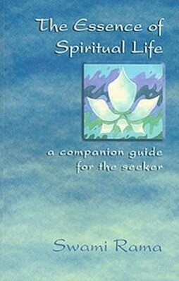 The Essence of Spiritual Life: A Companion Guide for the Seeker als Taschenbuch