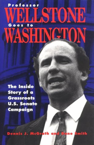Professor Wellstone Goes to Washington: The Inside Story of a Grassroots U. S. Senate Campaign als Buch