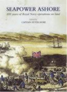 Seapower Ashore 200 Years of Royal Navy Operations on Land als Buch