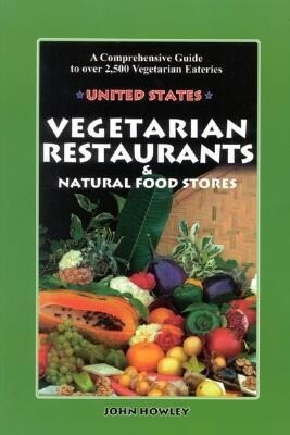 Vegetarian Restaurants & Natural Food Stores: A Comprehensive Guide to Over 2,500 Vegetarian Eateries als Taschenbuch