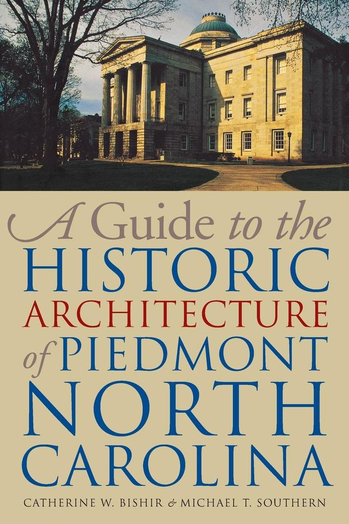 A Guide to the Historic Architecture of Piedmont North Carolina als Taschenbuch