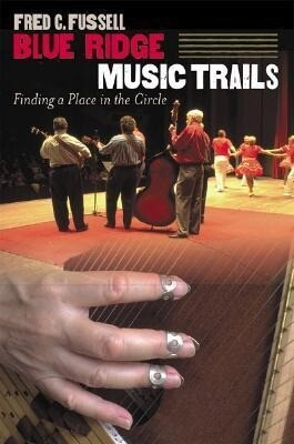 Blue Ridge Music Trails: Finding a Place in the Circle als Taschenbuch