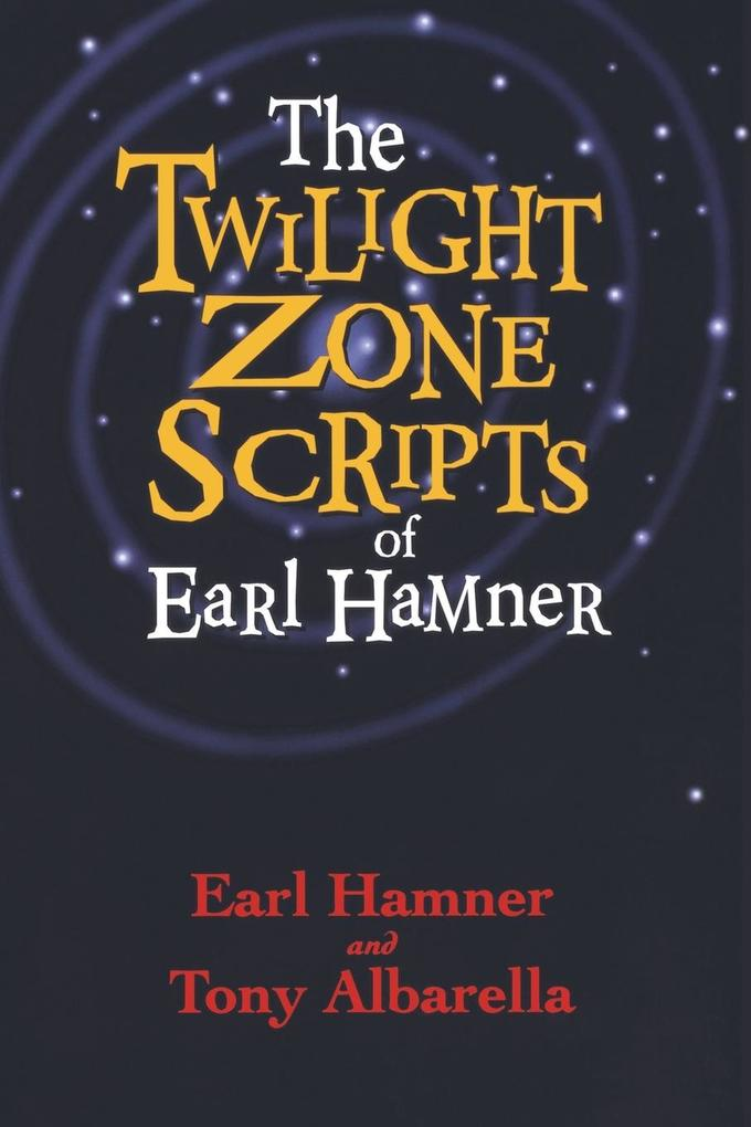 The Twilight Zone Scripts of Earl Hamner als Taschenbuch