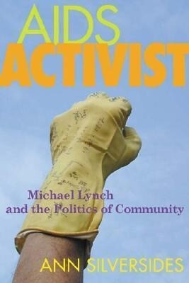AIDS Activist: Michael Lynch and the Politics of Community als Taschenbuch