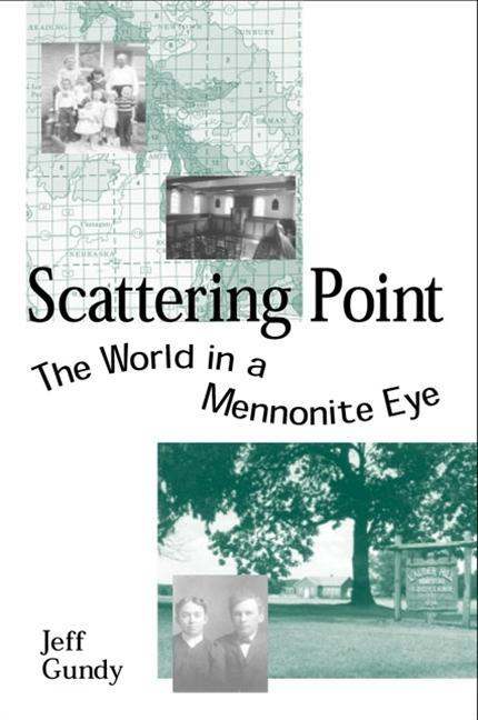 Scattering Point: The World in a Mennonite Eye als Taschenbuch