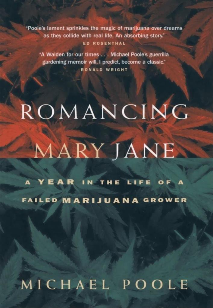 Romancing Mary Jane: The Year in the Life of a Failed Marijuana Grower als Taschenbuch