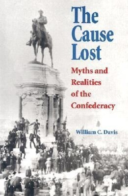 The Cause Lost: Myths and Realities of the Confederacy als Taschenbuch