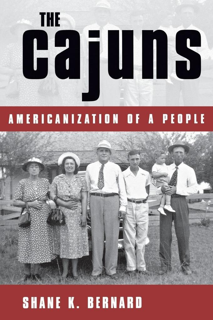 The Cajuns: Americanization of a People als Taschenbuch