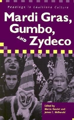 Mardi Gras, Gumbo, and Zydeco: Readings in Louisiana Culture als Taschenbuch