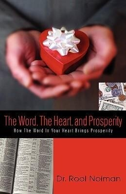 The Word, the Heart, and Prosperity als Taschenbuch