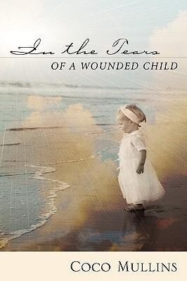 In the Tears of a Wounded Child als Buch