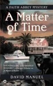 A Matter of Time: A Faith Abbey Mystery als Taschenbuch