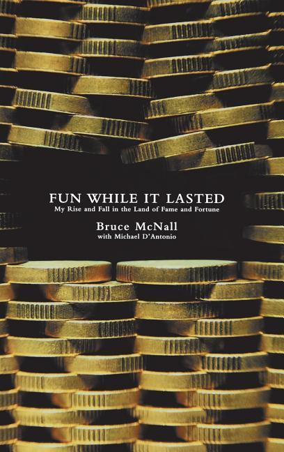 Fun While It Lasted: My Rise and Fall in the Land of Fame and Fortune als Buch