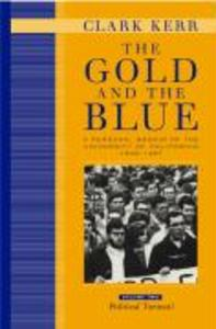 The Gold and the Blue, Volume Two: A Personal Memoir of the University of California, 1949-1967, Political Turmoil als Buch