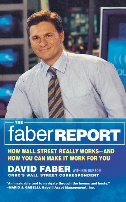 The Faber Report: How Wall Street Really Works-And How You Can Make It Work for You als Taschenbuch