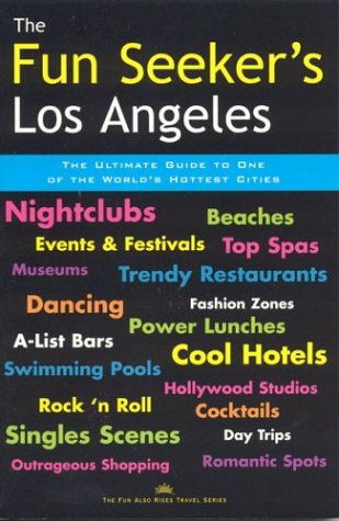 The Fun Seeker's Los Angeles: The Ultimate Guide to One of the World's Hottest Cities als Taschenbuch