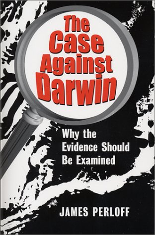 The Case Against Darwin: Why the Evidence Should Be Examined als Taschenbuch