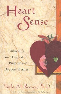 Heart Sense: Unlocking Your Highest Purpose and Deepest Desires als Taschenbuch