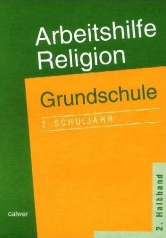 Arbeitshilfe Religion. Grundschule. 2. Schuljahr. 2. Halbband als Buch
