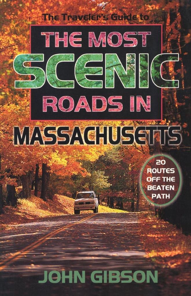 The Most Scenic Roads in Massachusetts: 20 Routes Off the Beaten Path als Taschenbuch