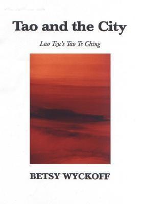 Tao and the City: Lao Tzu's Tao Te Ching als Taschenbuch