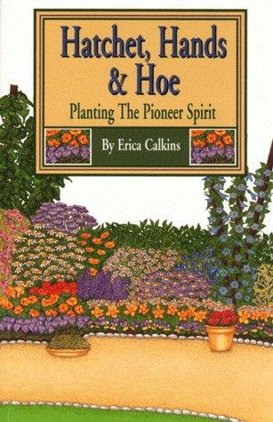 Hatchet, Hands & Hoe: Planting the Pioneer Spirit als Taschenbuch