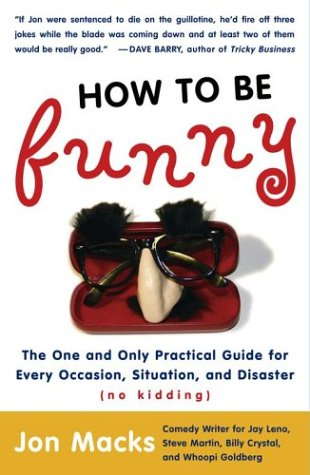 How to Be Funny: The One and Only Practical Guide for Every Occasion, Situation, and Disaster (No Kidding) als Taschenbuch