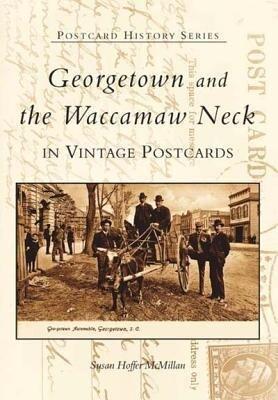 Georgetown and Waccamaw Neck in Vintage Postcards als Taschenbuch