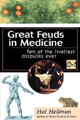 Great Feuds in Medicine: Ten of the Liveliest Disputes Ever als Buch