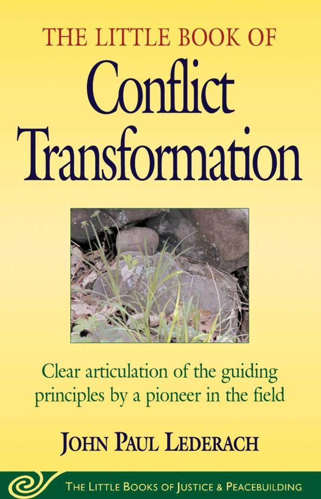 Little Book of Conflict Transformation: Clear Articulation of the Guiding Principles by a Pioneer in the Field als Taschenbuch
