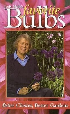 Lois Hole's Favorite Bulbs: Better Choices, Better Gardens als Taschenbuch