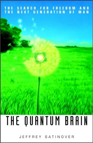 The Quantum Brain: The Search for Freedom and the Next Generation of Man als Buch