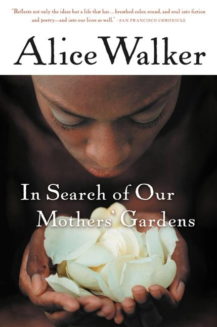 In Search of Our Mothers' Gardens: Womanist Prose als Taschenbuch