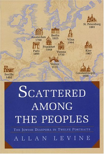 Scattered Among the Peoples: The Jewish Diaspora in Twelve Portraits als Taschenbuch