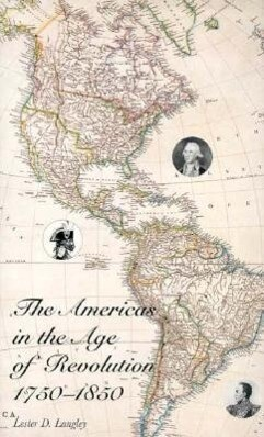 The Americas in the Age of Revolution: 1750-1850 als Buch
