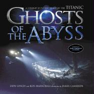 Ghosts of the Abyss: A Journey Into the Heart of the Titanic als Buch