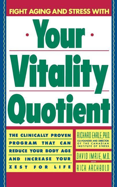 Your Vitality Quotient: The Clinically Program That Can Reduce Your Body Age - And Increase Your Zest for Life als Buch