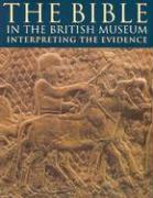 The Bible in the British Museum: Interpreting the Evidence als Taschenbuch