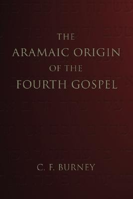 The Aramaic Origin of the Fourth Gospel als Taschenbuch