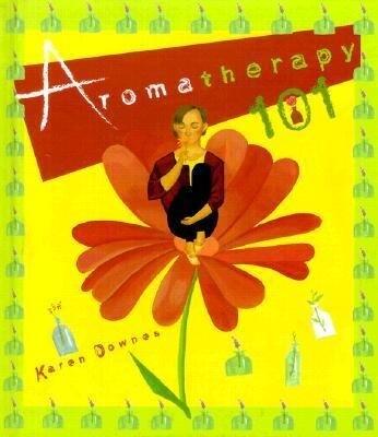 Aromatherapy 101 als Buch