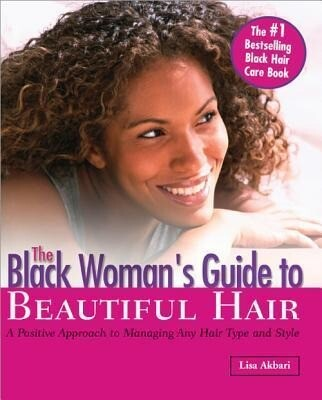 The Black Woman's Guide to Beautiful Hair: A Positive Approach to Managing Any Hair Type and Style als Taschenbuch