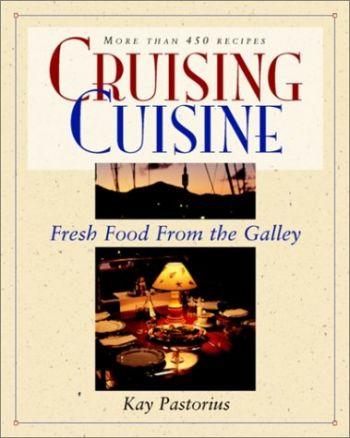 Cruising Cuisine: Fresh Food from the Galley als Taschenbuch