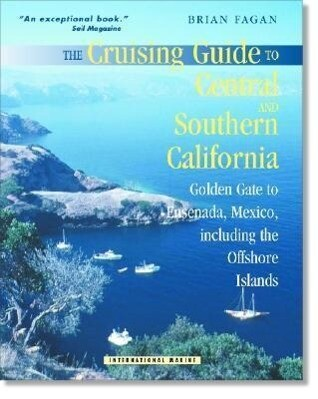 The Cruising Guide to Central and Southern California: Golden Gate to Ensenada, Mexico, Including the Offshore Islands als Taschenbuch