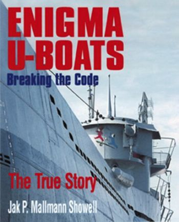 Enigma U-Boats: Breaking the Code - The True Story als Buch