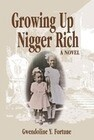 Growing Up Nigger Rich