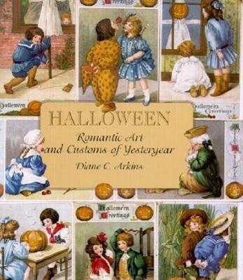 Halloween Romantic Art and Customs of Yesteryear als Buch